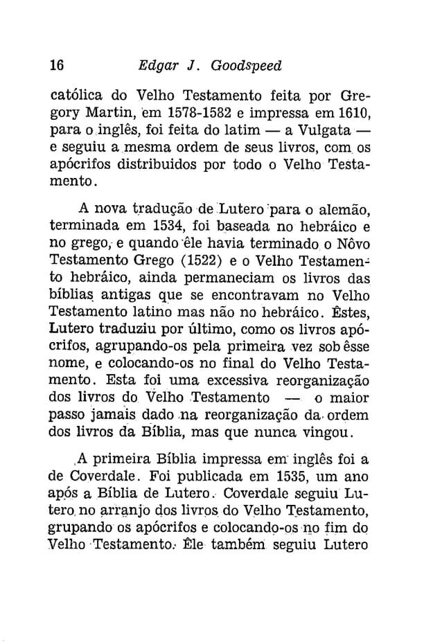 """18 Edgar J. Goodspeed  Bible"""" e a tradução do Rei Tiago, bem como as  Versões Revistas, inglêsas e americanas.  Uma variaç..."""
