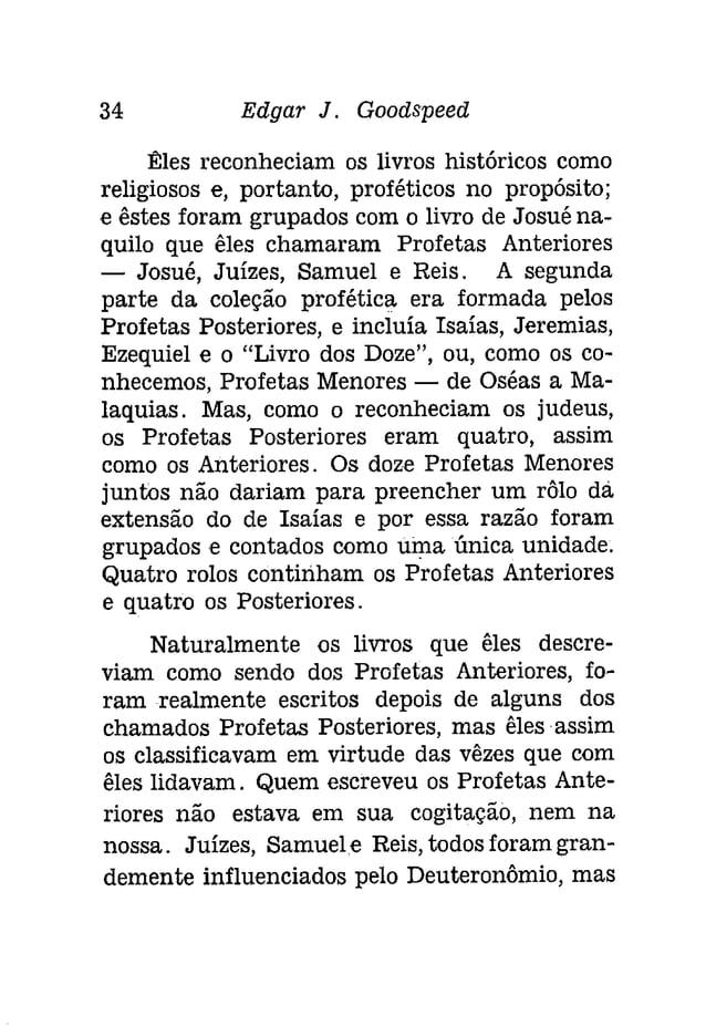 36 Edgar J. Gooâspeeâ  cia; Levítícos possui colorido realmente sacerdotal.  Mas o balanço entre o sacerdotal e o  profét...