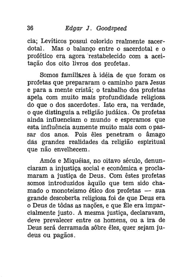 38 Edgar J. Goodspeed  Sofônias, contemporâneo de Naum, em particular,  descreveu a queda de Níníve em pormenores  dramá...