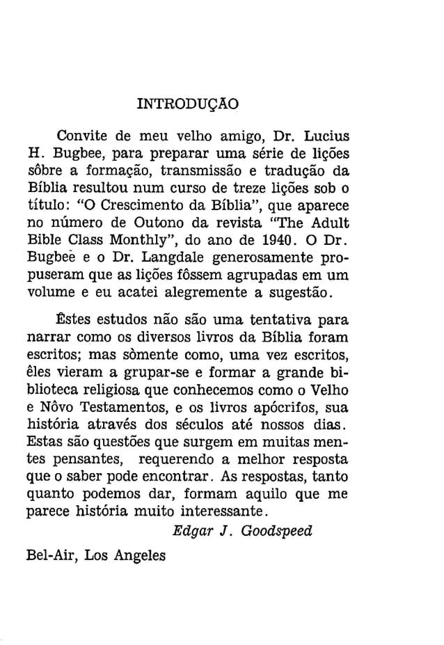 INTRODUÇAO  Convite de meu velho amigo, Dr. Lucius  H. Bugbee, para preparar uma série de lições  sôbre a formação, transm...