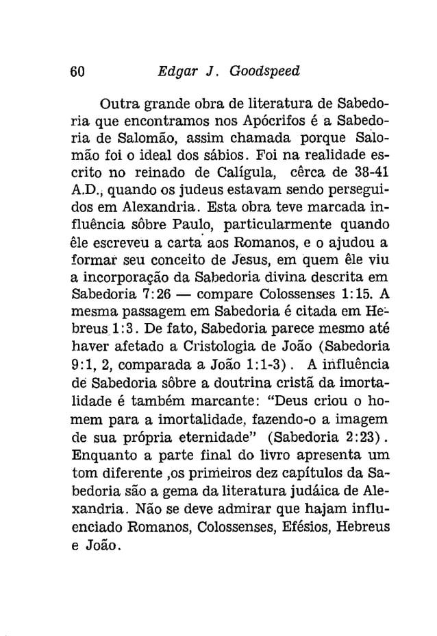 62 Edgar J. Goodspeed  os judeus no Egito. No mais antigo Livro Comum  de Oração, de 1549 (3) Tobias e Sara, não  Abraão ...