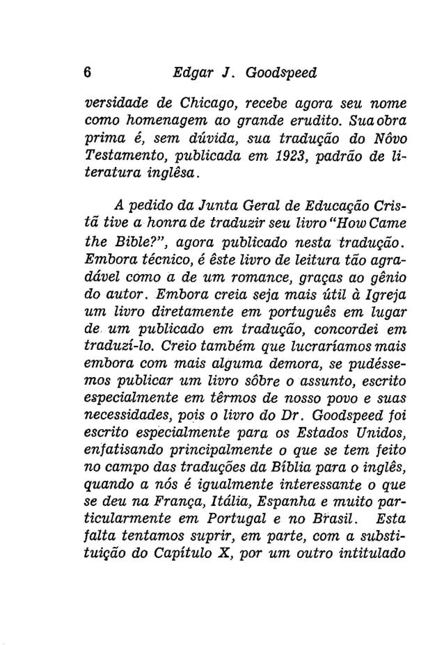 """Como nos veio a Bíblia? 7  """"A Bíblia em Português"""", escrito pelo tradutor  a pedido da Junta Geral de Educação Cristã. O  ..."""