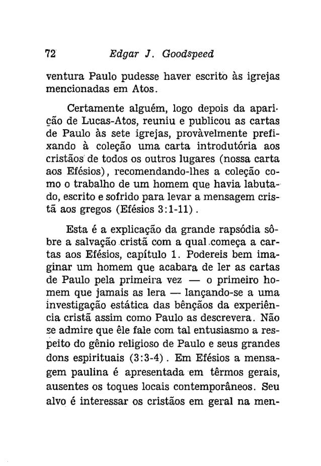 74 Edgar J. Goodspeeâ  Policarpo, João - oferece evidência posterior  da influência da coleção de cartas paulinas. Foi  cx...