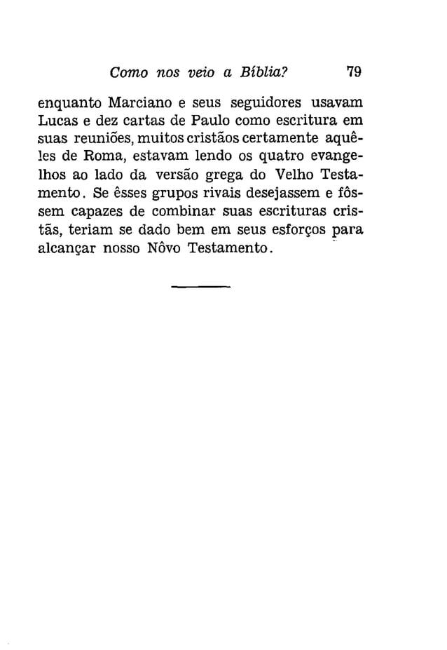 CAPÍTULO VII  o PRIMEIRO NÓVO TESTAMENTO  O segundo século foi de grande atividade  sectária no Cristianismo. Tipos errado...