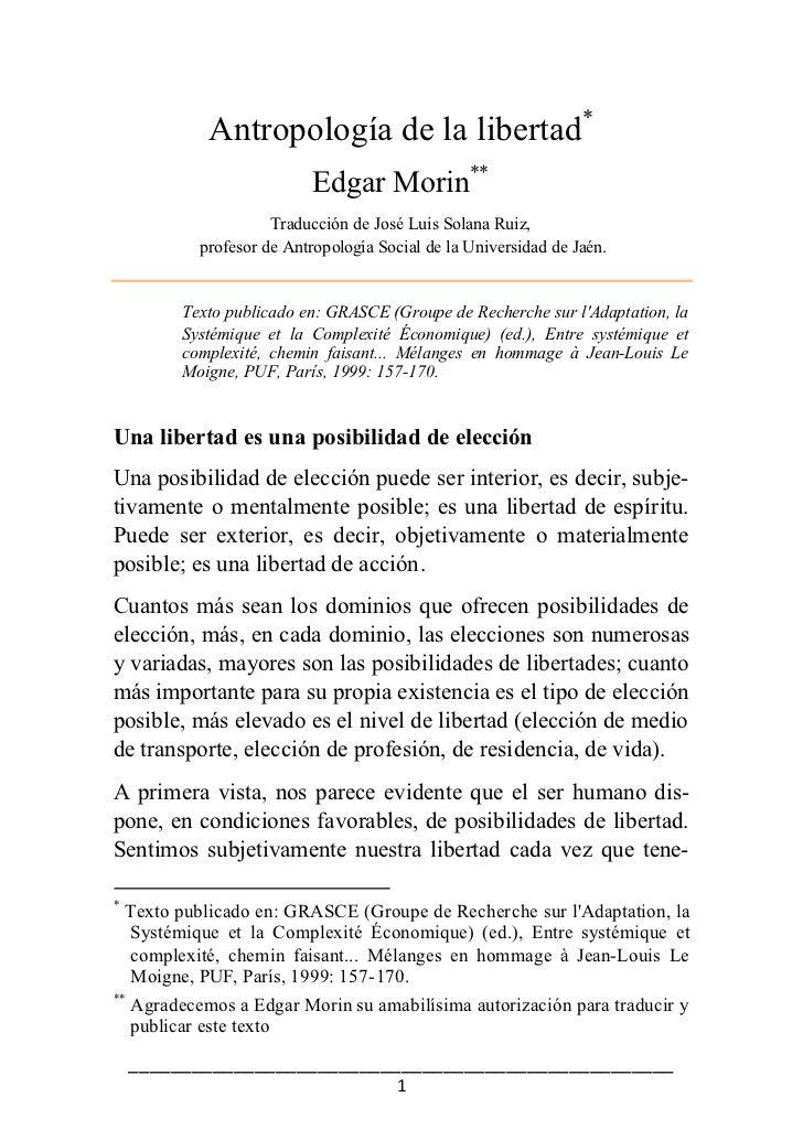Antropología de la libertad*                             Edgar Morin**                       Traducción de José Luis Solan...