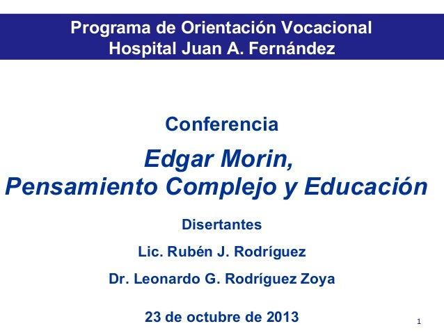 Programa de Orientación Vocacional  Hospital Juan A. Fernández  Conferencia  Edgar Morin, Pensamiento Complejo y Educació...