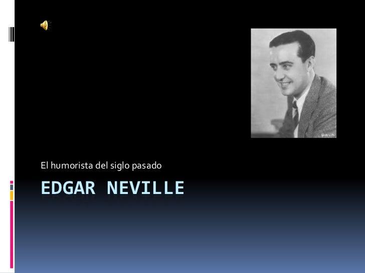 EDGAR NEVILLE<br />El humorista del siglo pasado<br />