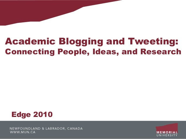 Academic Blogging and Tweeting:Connecting People, Ideas, and Research Edge 2010