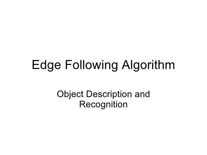 Edge Following Algorithm Object Description and Recognition
