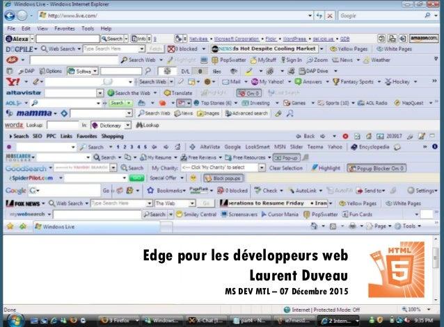 Edge pour les développeurs web Laurent Duveau MS DEV MTL – 07 Décembre 2015