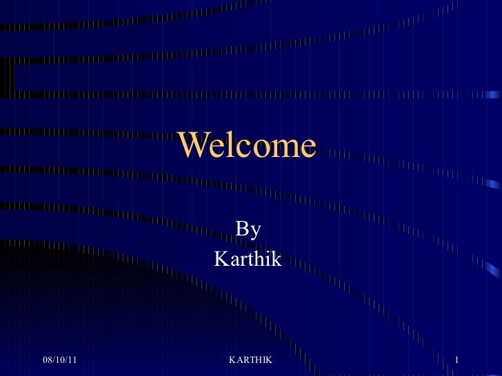 Welcome  By  Karthik
