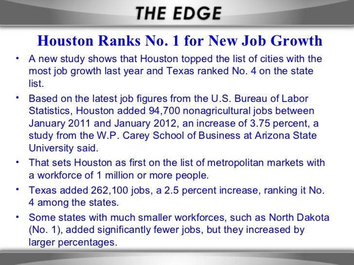 Houston Ranks No. 1 for New Job Growth• A new study shows that Houston topped the list of cities with the  most job growth...
