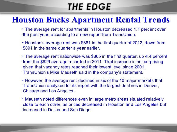 Houston Bucks Apartment Rental Trends  • The average rent for apartments in Houston decreased 1.1 percent over  the past y...