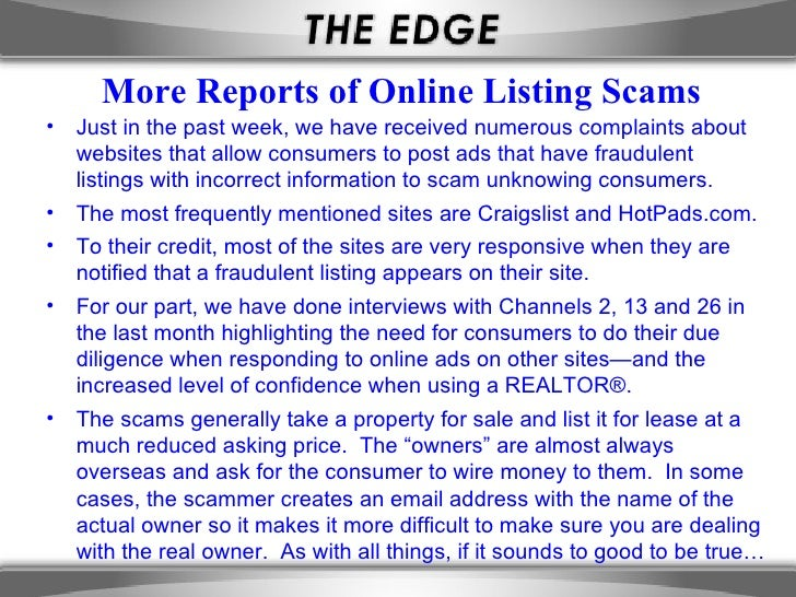 More Reports of Online Listing Scams•   Just in the past week, we have received numerous complaints about    websites that...