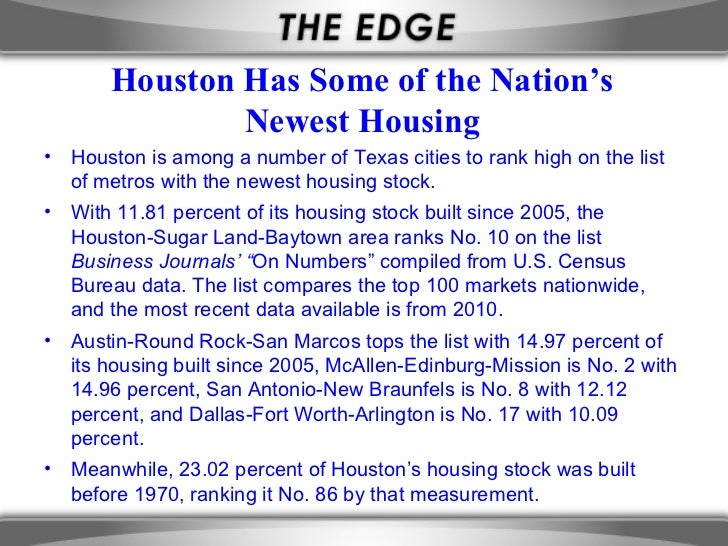 Houston Has Some of the Nation's               Newest Housing• Houston is among a number of Texas cities to rank high on t...