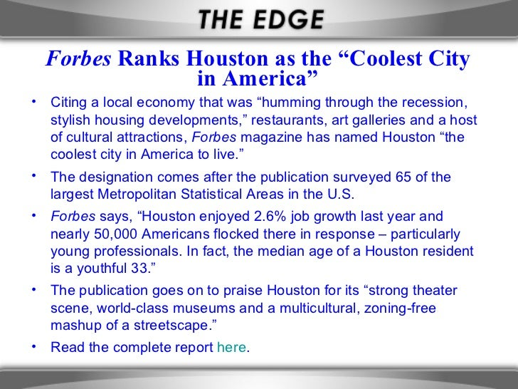 """Forbes Ranks Houston as the """"Coolest City                in America""""• Citing a local economy that was """"humming through the..."""