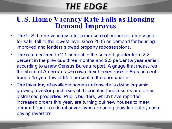 U.S. Home Vacancy Rate Falls as Housing            Demand Improves• The U.S. home-vacancy rate, a measure of properties em...