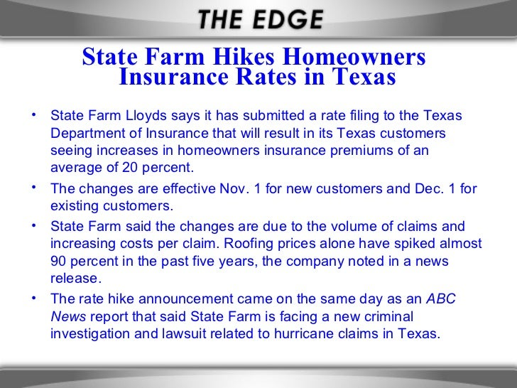 State Farm Hikes Homeowners           Insurance Rates in Texas•   State Farm Lloyds says it has submitted a rate filing to...