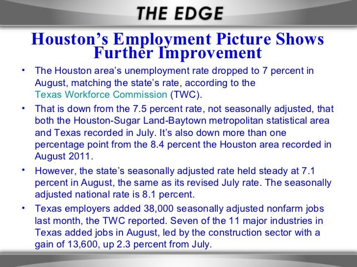 Houston's Employment Picture Shows           Further Improvement•   The Houston area's unemployment rate dropped to 7 perc...