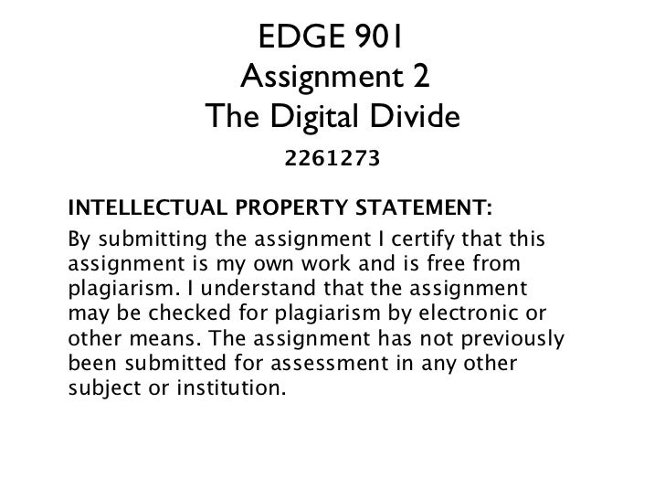 EDGE 901               Assignment 2             The Digital Divide                    2261273INTELLECTUAL PROPERTY STATEME...
