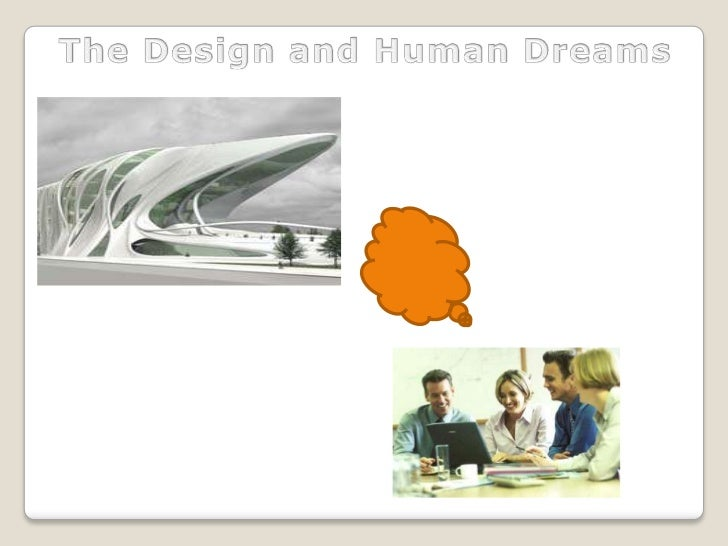 The Design and Human Dreams<br />