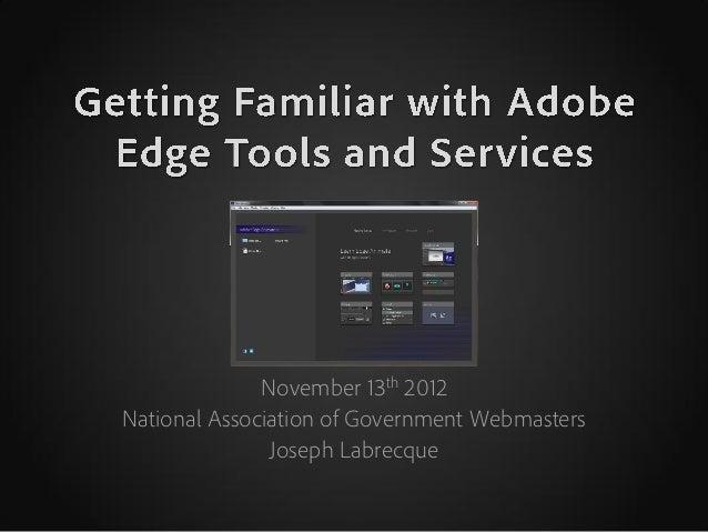 November 13th 2012National Association of Government Webmasters               Joseph Labrecque