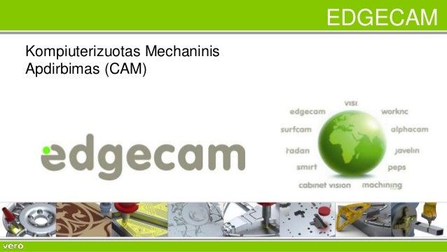 EDGECAM  Kompiuterizuotas Mechaninis  Apdirbimas (CAM)