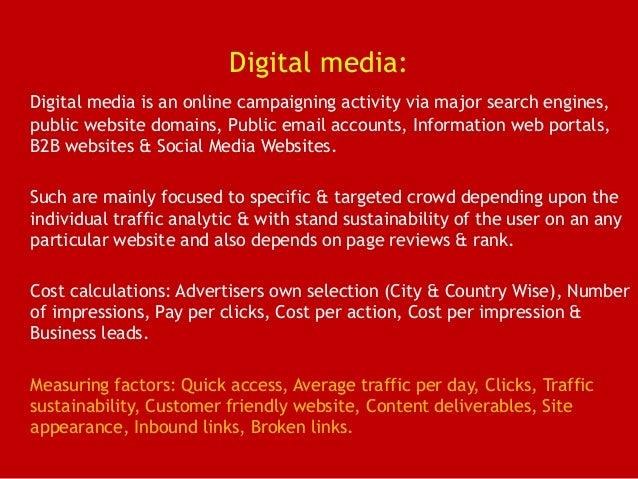 Digital media: Digital media is an online campaigning activity via major search engines, public website domains, Public em...