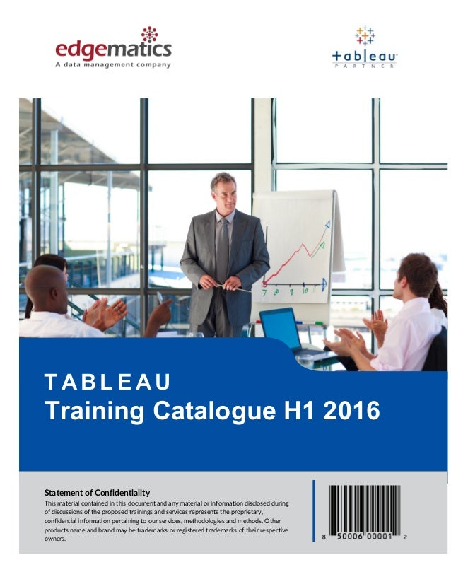 Training Catalogue H1 2016 T AB L E AU Statement of Confidentiality This material contained in this document and any mater...