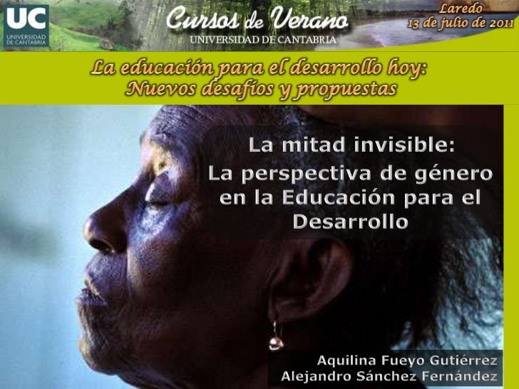 Laredo<br />13 de julio de 2011<br />La educación para el desarrollo hoy: <br />Nuevos desafíos y propuestas<br />La mitad...