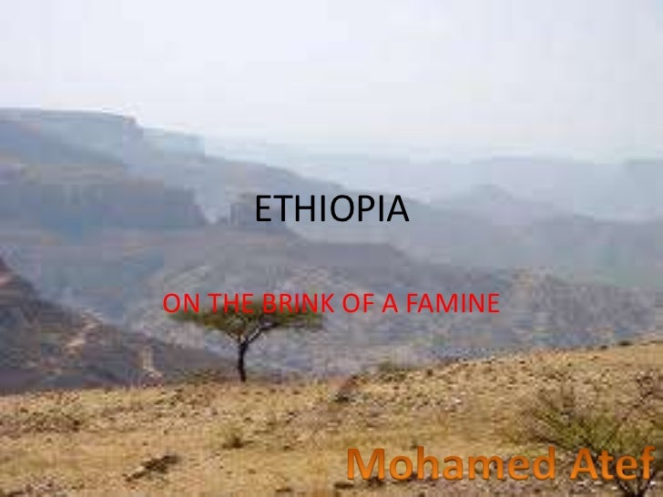 ETHIOPIAON THE BRINK OF A FAMINE