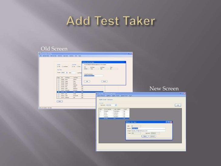 Add Test Taker<br />Old Screen<br />New Screen<br />
