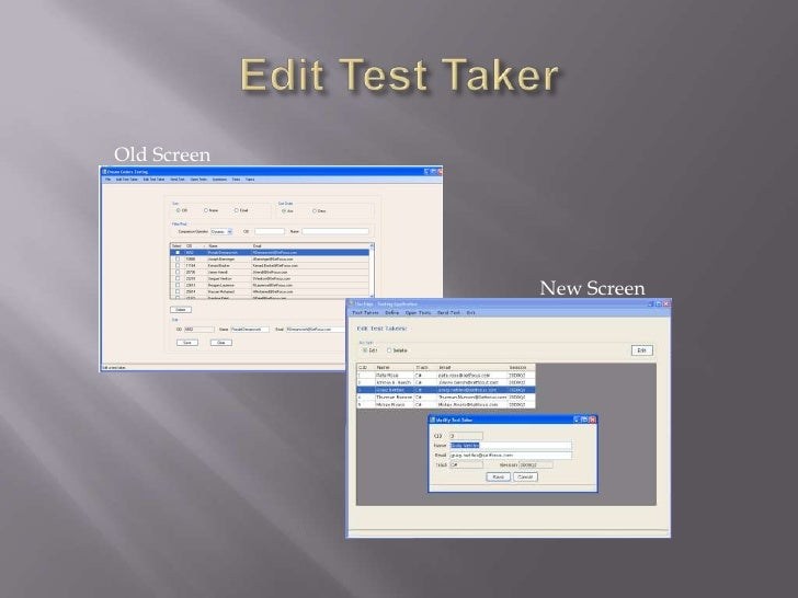 Edit Test Taker<br />Old Screen<br />New Screen<br />