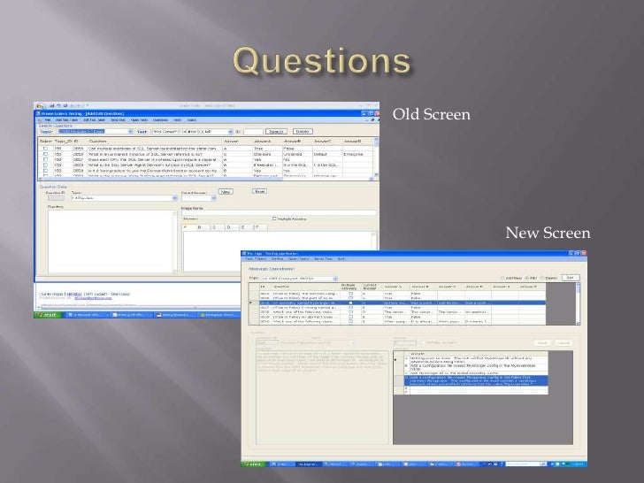 Questions <br />Old Screen<br />New Screen<br />