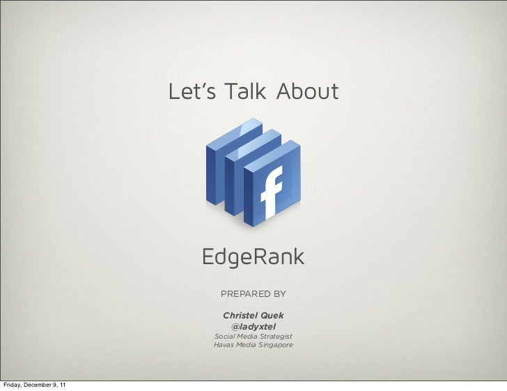 Let's Talk About                            EdgeRank                               PREPARED BY                            ...