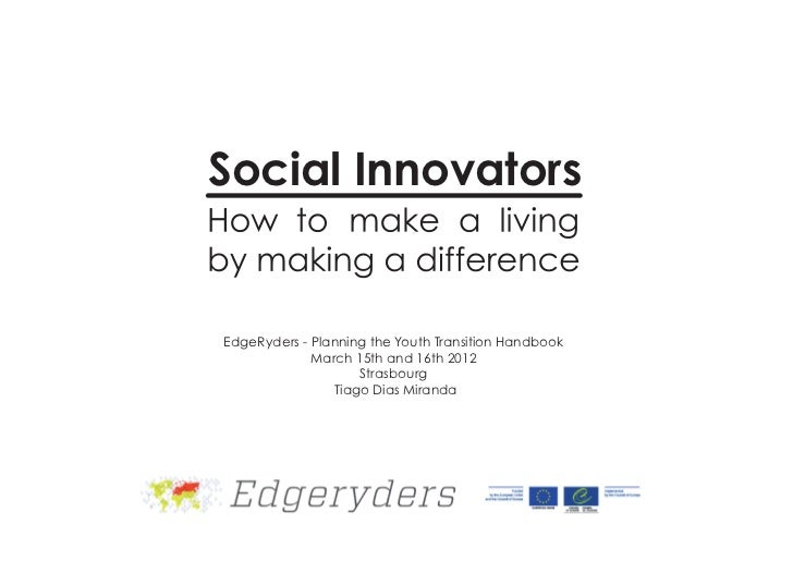 Social InnovatorsEdgeRyders - Planning the Youth Transition Handbook             March 15th and 16th 2012                 ...