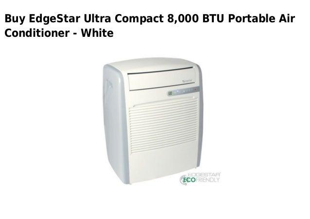 Buy EdgeStar Ultra Compact 8,000 BTU Portable AirConditioner - White