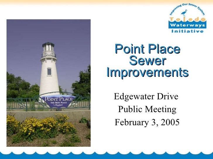 Point Place Sewer Improvements Edgewater Drive  Public Meeting February 3, 2005