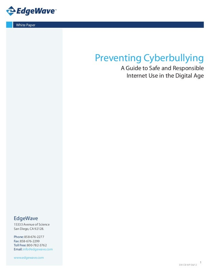 White Paper                           Preventing Cyberbullying                                A Guide to Safe and Responsi...