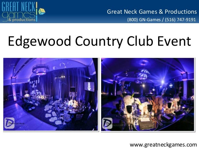 Great Neck Games & Productions (800) GN-Games / (516) 747-9191  Edgewood Country Club Event  www.greatneckgames.com