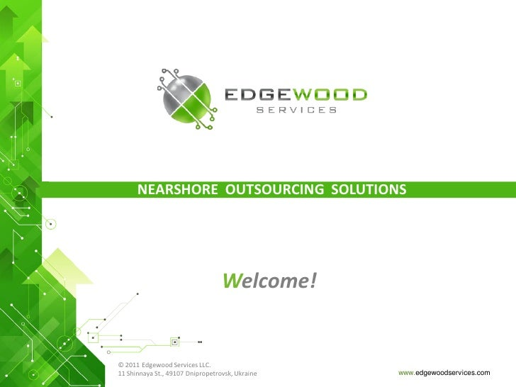 NEARSHORE OUTSOURCING SOLUTIONS                                  Welcome!© 2011 Edgewood Services LLC.11 Shinnaya St., 491...