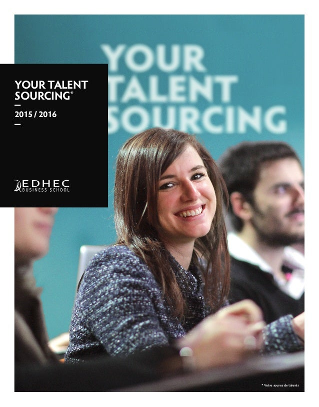 YOUR TALENT SOURCING* 2015 / 2016 * Votre source de talents