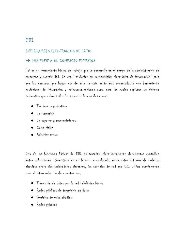 EDI<br />INTERCAMBIO ELECTRONICO DE DATOS<br /> UNA PUERTA AL COMERCIO EXTERIOR<br />Edi es un herramienta básica de traba...