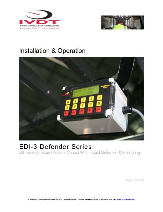 Installation & Operation EDI-3 Defender Series Lift Truck On-board Access Control With Impact Detection & Monitoring Versi...