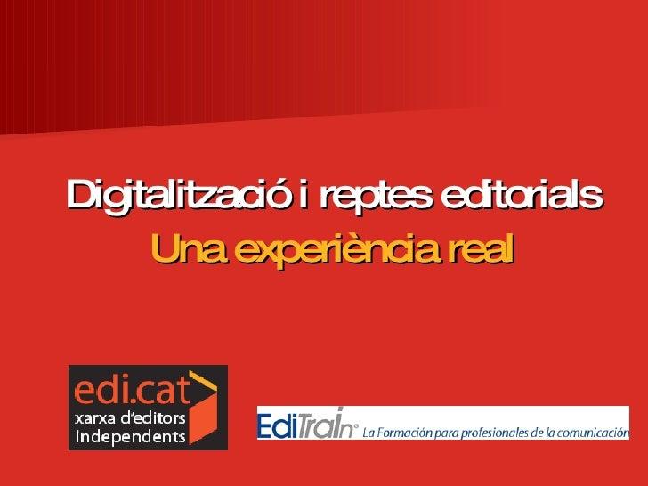 Digitalització i reptes editorials Una experiència real