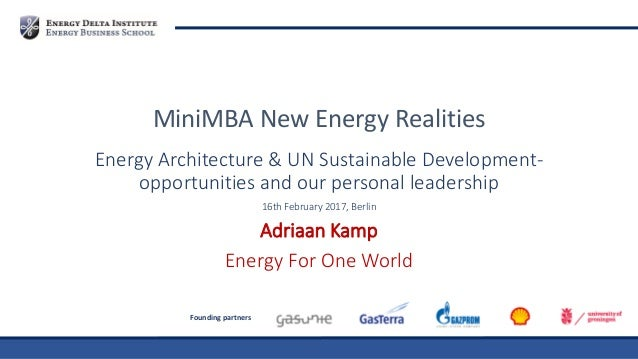 Founding partners Energy Architecture & UN Sustainable Development- opportunities and our personal leadership 16th Februar...