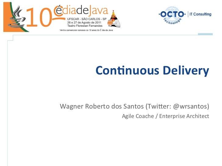 Con$nuous Delivery                                                             Wagner Roberto dos Santos (Tw...