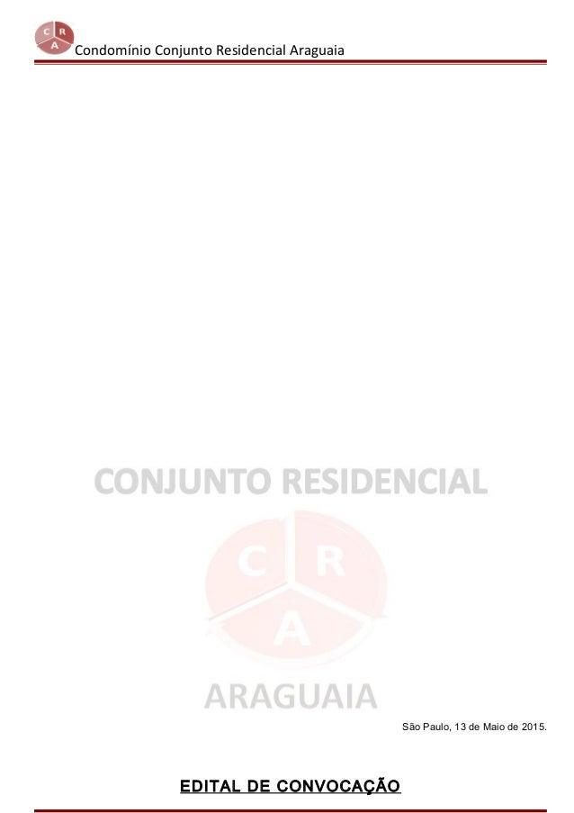 Condomínio Conjunto Residencial Araguaia São Paulo, 13 de Maio de 2015. EDITAL DE CONVOCAÇÃO