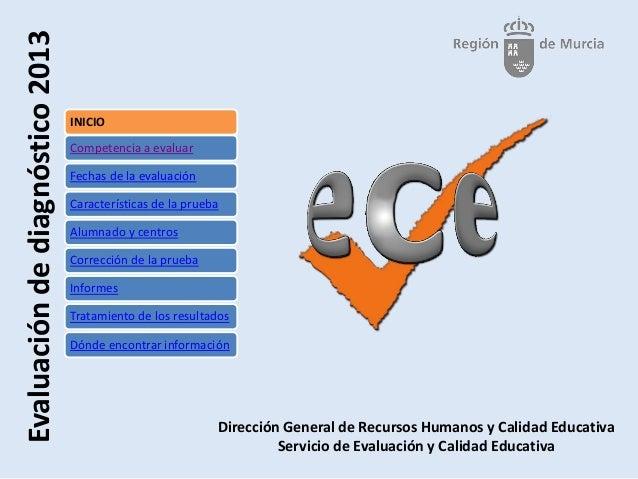 Evaluacióndediagnóstico2013Dirección General de Recursos Humanos y Calidad EducativaServicio de Evaluación y Calidad Educa...