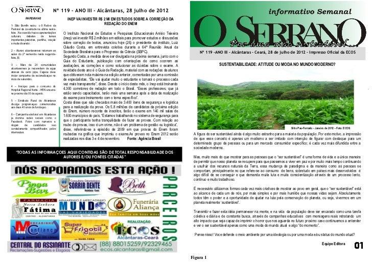 Nº 119 – ANO III - Alcântaras, 28 julho de 2012            RAPIDINHAS                      INEP VAI INVESTIR R$ 2 MI EM ES...
